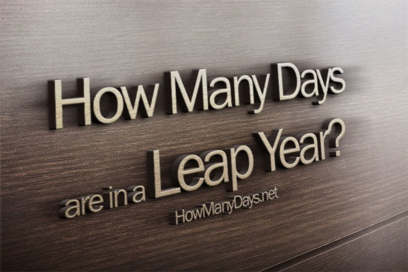 How many days in a leap year? How many days are in a leap year?How many days in a leap year exactly?How many days does leap year have?