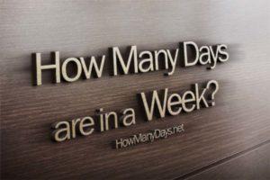 How many days in a week? How many days a week? How many days in a weekend? How many days are in a week? How Many Days Are There in a Week?
