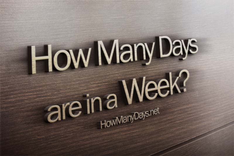 How many days in a week? How many days a week? How many days in a weekend? How many days are in a week? How Many Days Are There in a Week?
