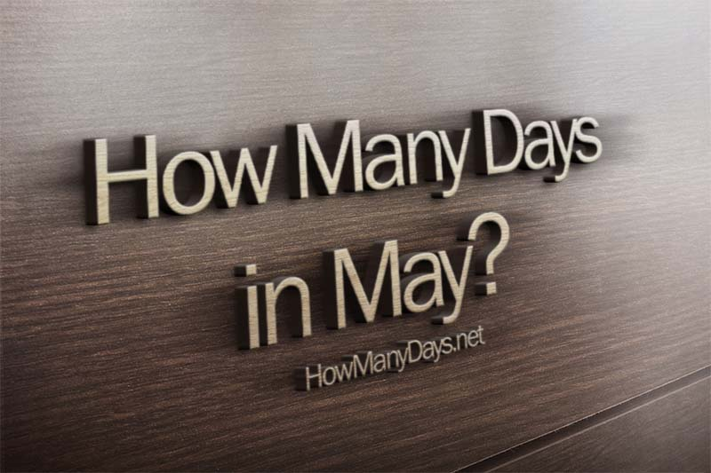 how many days in may, how many days does may have, how many days in month of may, how many days are in may
