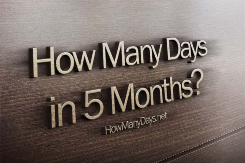 how many days in 5 months, how many days are in 5 months
