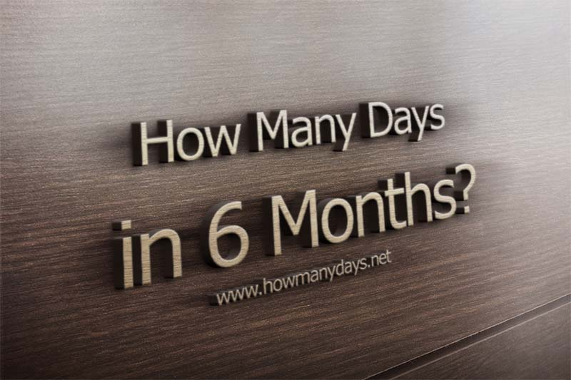 how many days in 6 months, how many days are in 6 months, how many days is in 6 months, how many days are there in 6 months, 182.621099 days