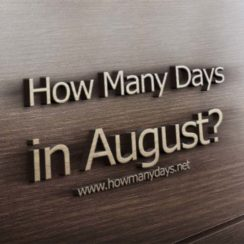 how many days in august, how many days are in august, how many days are there in august, how many days august has