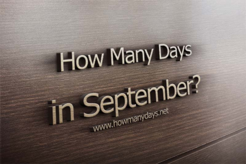 how many days are in september, how many days in september, how many days are september, how many days does september have, how many days has september got